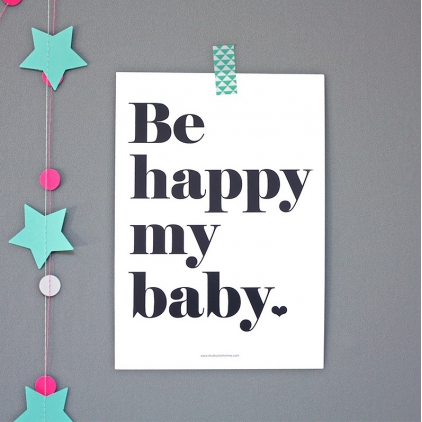 Affichette Be happy my baby